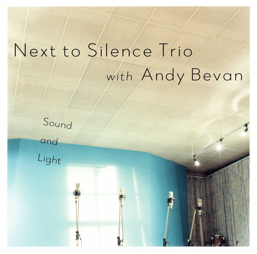 Next to Silence Trio with Andy Bevan&Christopher Hardy
