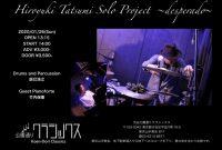 Hiroyuki Tatsumi Solo Project  〜desperado〜