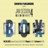 SHINYA FUKUMORI presents JAM SESSION BASED ON EXPERIMENTS 4